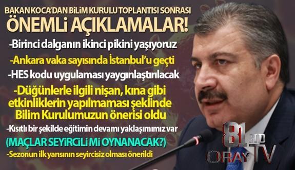 BAKAN KOCA'DAN BİLİM KURULU TOPLANTISI SONRASI FLAŞ AÇIKLAMALAR!