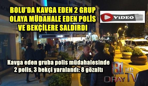 POLİS VE BEKÇİLERE SALDIRDI