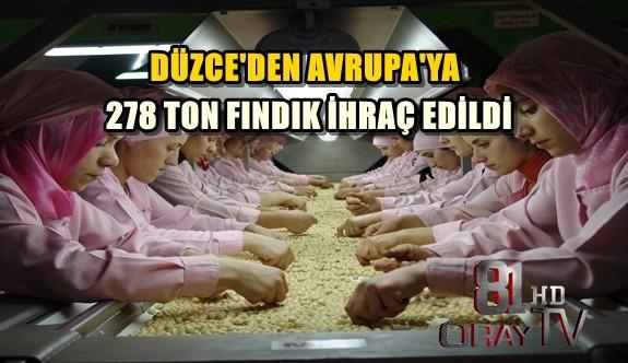 278 TON FINDIK İHRAÇ EDİLDİ