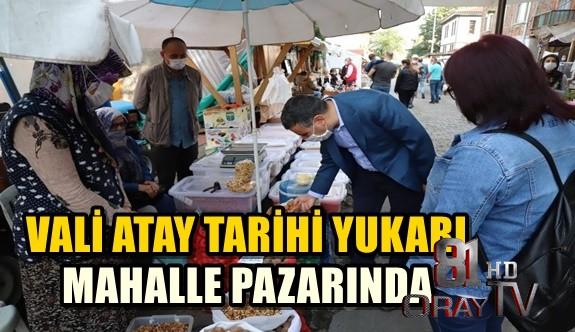 VALİ ATAY TARİHİ YUKARI MAHALLE PAZARINDA