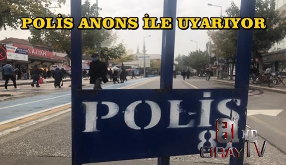 POLİS ANONS İLE UYARIYOR