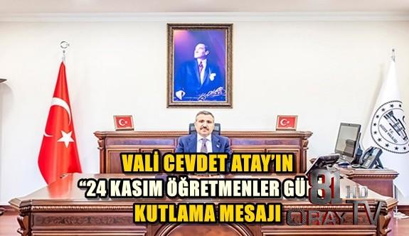 """VALİ CEVDET ATAY'IN """"24 KASIM ÖĞRETMENLER GÜNÜ"""" KUTLAMA MESAJI"""