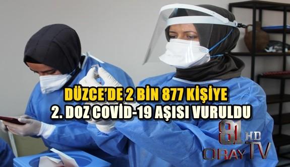 DÜZCE'DE 2 BİN 877 KİŞİYE 2. DOZ COVİD-19 AŞISI VURULDU