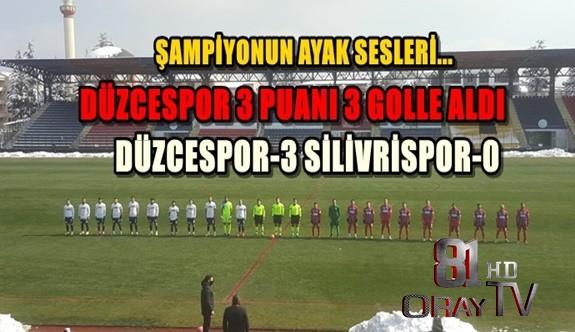DÜZCESPOR SİLİVRİ SPOR'U 3 GOLLE GEÇTİ
