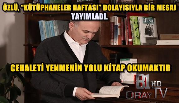 """ÖZLÜ, """"KÜTÜPHANELER HAFTASI"""" DOLAYISIYLA BİR MESAJ YAYIMLADI."""