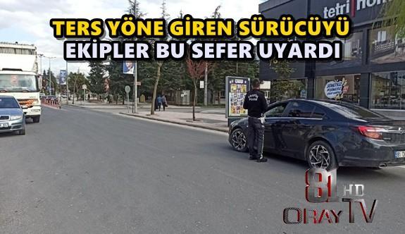 EKİPLER BU SEFER UYARDI