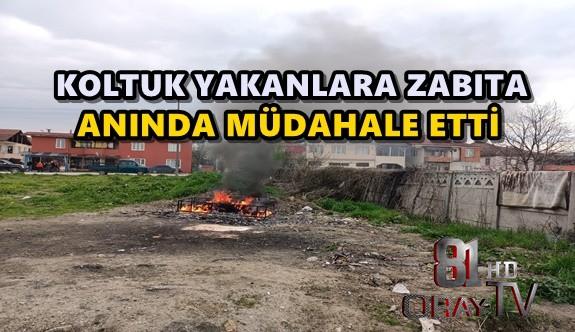KOLTUK YAKIYORLARDI, ZABITA ANINDA MÜDAHALE ETTİ
