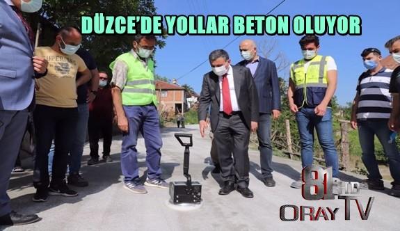 DÜZCE'DE YOLLAR BETON OLUYOR
