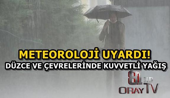 DÜZCE İÇİN KUVVETLİ YAĞIŞ UYARISI!!!
