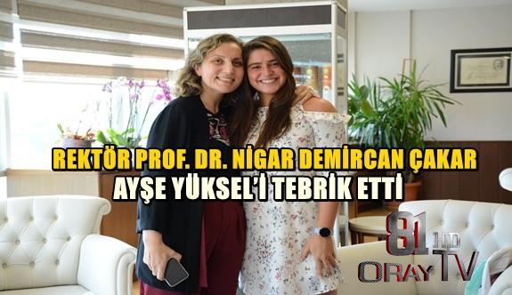 REKTÖR PROF. DR. NİGAR DEMİRCAN ÇAKAR, AYŞE YÜKSEL'İ TEBRİK ETTİ