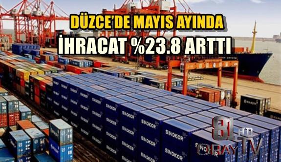 DÜZCE'DE MAYIS AYINDA İHRACAT %23.8 ARTTI