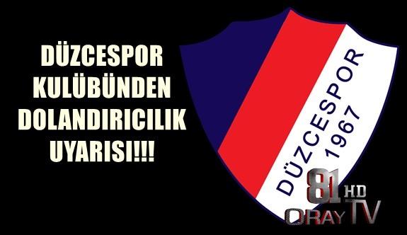 DÜZCESPOR'DAN DOLANDIRICILIK UYARISI GELDİ !!!