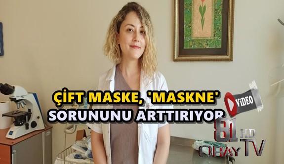 ÇİFT MASKE, 'MASKNE' SORUNUNU ARTTIRIYOR