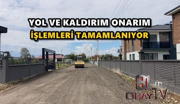 YOL VE KALDIRIM ONARIM İŞLEMLERİ TAMAMLANIYOR