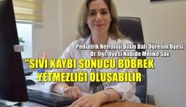 """""""AŞIRI SIVI KAYBI BÖBREK YETMEZLİĞİNE NEDEN OLABİLİR"""""""