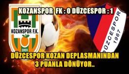 KOZANSPOR  FK : 0 DÜZCESPOR : 1