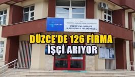 DÜZCE'DE 126 FİRMA İŞÇİ ARIYOR
