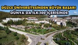 DÜZCE ÜNİVERSİTESİ DÜNYADA İLK 100'DE
