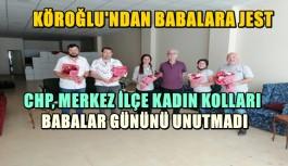 CHP, MERKEZ İLÇE KADIN KOLLARI BABALAR...