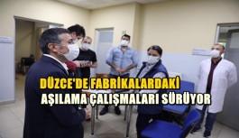 DÜZCE'DE FABRİKALARDAKİ AŞILAMA...