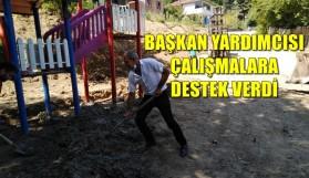 BAŞKAN YARDIMCISI ÇALIŞMALARA DESTEK VERDİ