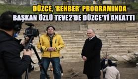 DÜZCE TÜRKİYE'YE