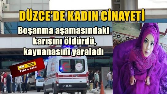 DÜZCE'DE KADIN CİNAYETİ