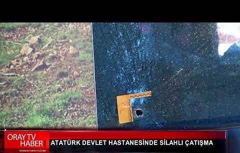 ATATÜRK DEVLET HASTANESİ'NDE SİLAHLI ÇATIŞMA